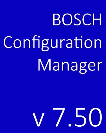 Bosch Configuration Manager 7.50